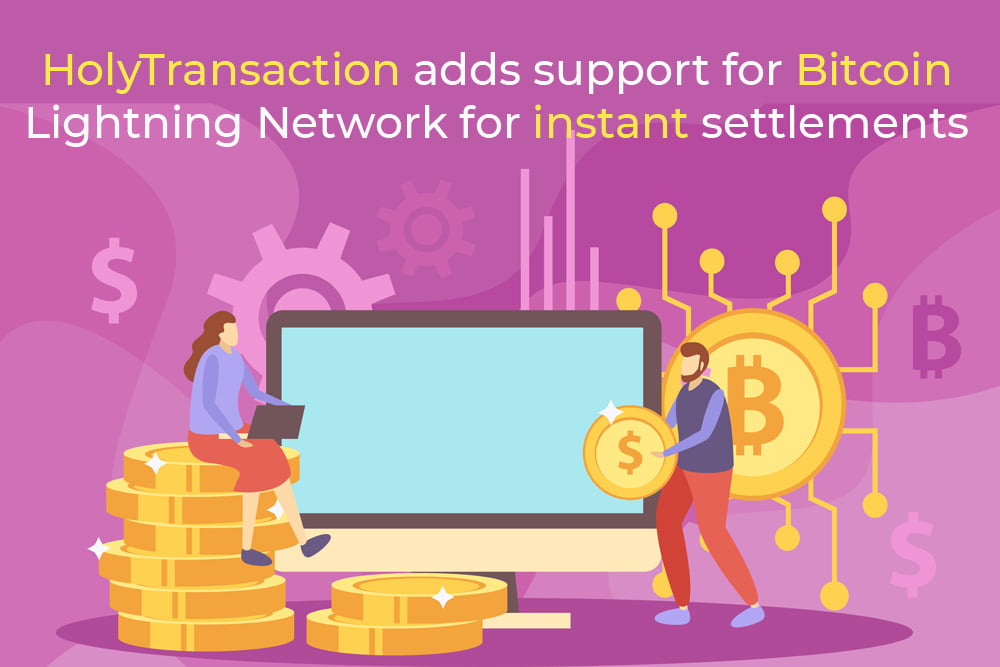 HolyTransaction adds support for Bitcoin Lightning Network for instant transactions